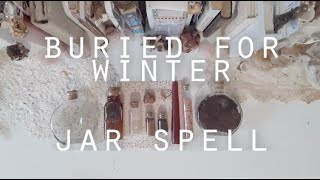 buried for winter - jar spell