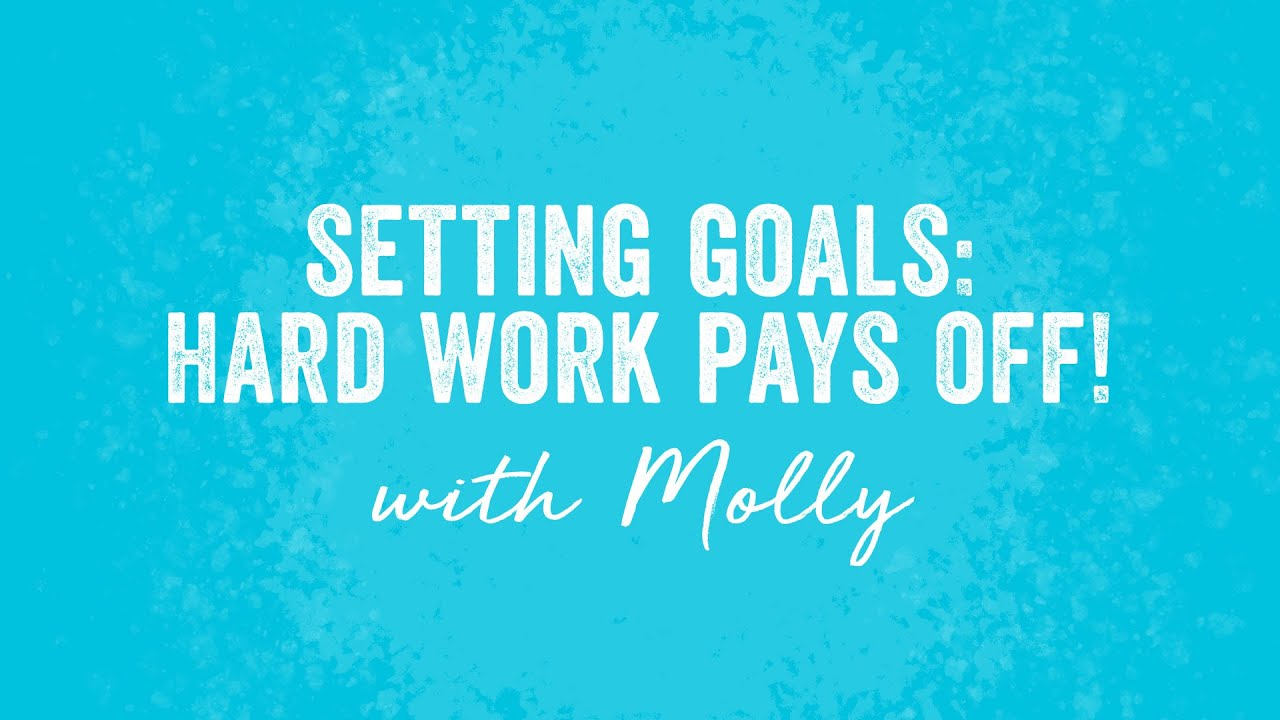 Setting Goals: Hard Work Pays Off!