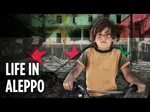 What Is Life Like In Aleppo, Syria?