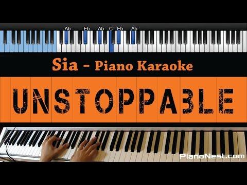 Sia - Unstoppable - LOWER Key (Piano Karaoke / Sing Along)
