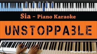 Sia - Unstoppable - LOWER Key (Piano Karaoke / Sing Along)