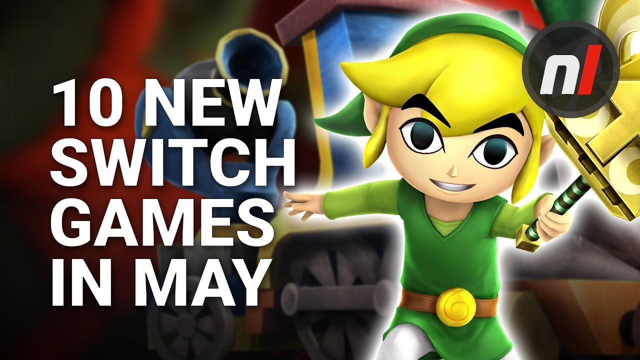 10 Great New Games Coming To Nintendo Switch In May Youtube