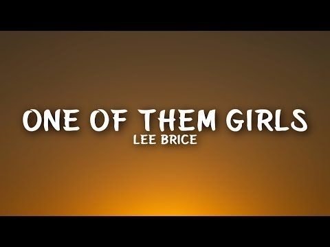 Lee Brice - One of Them Girls (Lyrics)