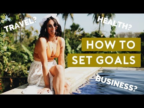 How to Set Goals and ACTUALLY Achieve them in 2019