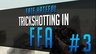 FaZe Hateful: Trickshotting in FFA #3 - Black Ops 2!