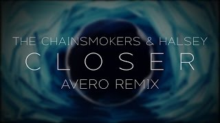 The Chainsmokers & Halsey - Closer (Avero Remix)