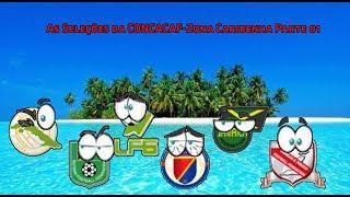 As seleções da CONCACAF Zona Caribenha Parte 01
