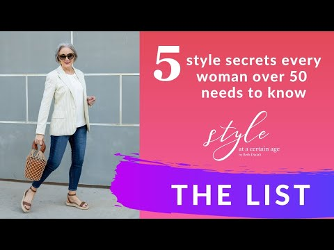 style secrets every woman over 50 needs to know | style over 50 | style secrets