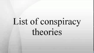 List of conspiracy theories