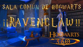 The Hogwarts common room in 360 | ¡¡RAVENCLAW!! 🦅 ((Slytherin🐍, WORK IN PROGRESS!))