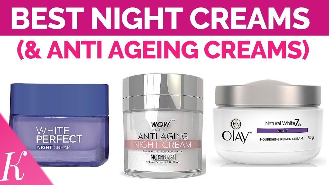 12 Best Night Creams & Anti Ageing Creams  Best Cream for Glowing Skin