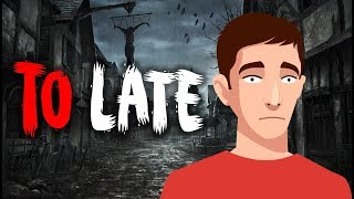 To Late Hindi Horror Stories Animated