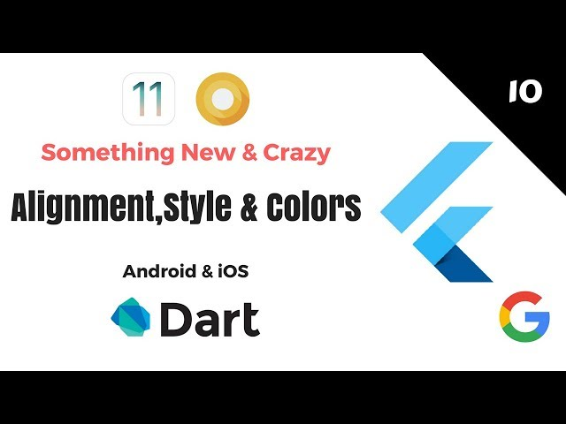 Google's Flutter Tutorials  | 10 - Alignment, Style & Colors Demo | Android & iOS | Dart