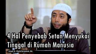 4 Hal Penyebab Setan Menyukai Tinggal di Rumah Manusia - Ustadz Dr.  Khalid Basalamah, MA.