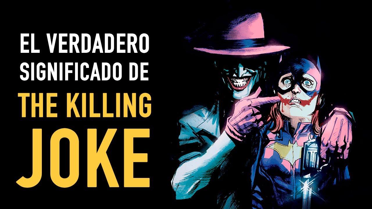 Explicando The Killing Joke ¿Cuál es su verdadero significado?
