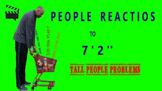 tall-problems-people-reactions-to-7ft-2inch