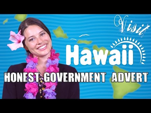 Honest Government Advert - Visit Hawai