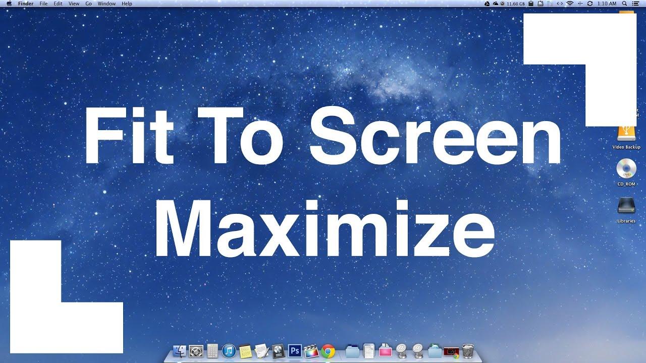 Maximize Like Windows On Mac OSX - Fit To Screen
