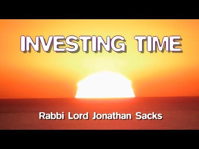 Investing Time - Ten Life-Changing Principles from Rabbi Sacks