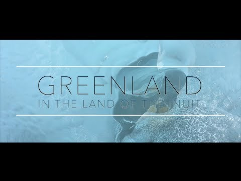 GREENLAND - In the Land of the Inuit