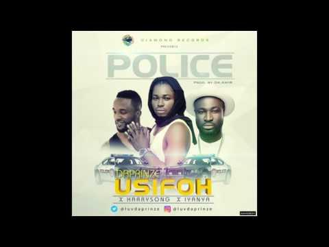 Da Prinze Usifoh ft. Harrysong & Iyanya – Police (prod. Dr Amir)