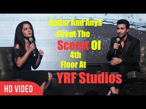 Aadar And Anya About the Sceret Of 4th Floor At Yash Raj Studios |  YRF's New Talents