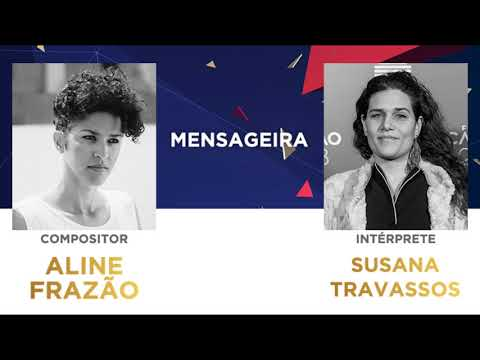 Mensageira (45'') - Aline Frazão | Festival da Canção 2018