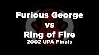 Furious George vs Ring of Fire - 2002 UPA Club Open Ultimate Championship Finals