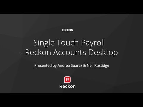 Single Touch Payroll - Reckon Accounts Desktop Webinar Recording