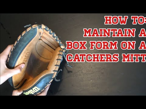 How To: Maintain A Box Form On A Catcher's Mitt