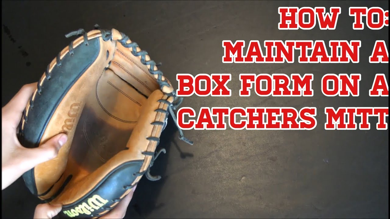 how to maintain a box form on a catcher s mitt youtube