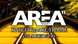 Repeat youtube video Area 11 - Knightmare/Frame (2012 Version)