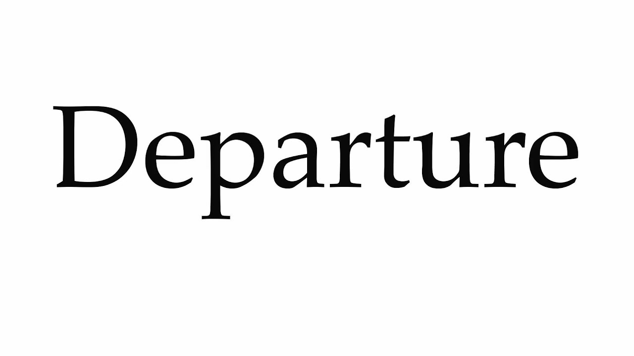 How to Pronounce Departure