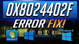 How to Fix Windows Update Error 0x8024402F in Windows 10/8/7 -  [2018 Tutorial]