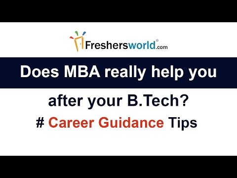 Does MBA really help you after your B.Tech? – Career guidance video, Reasons to pursue MBA