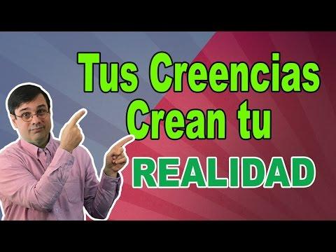 TUS CREENCIAS Crean tu REALIDAD