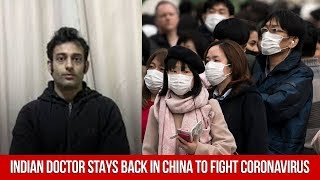 Brave Indian Doctor Stays Back In China To Fight Coronavirus | Asianet Newsable