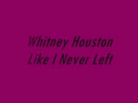Whitney Houston Ft. Akon - Like I Never Left (Lyrics)