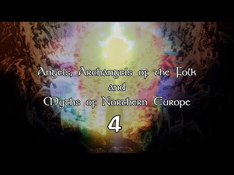 Rudolf Steiner - Angels, Archangels of the Folk and Myths of Northern Europe - Lecture 4