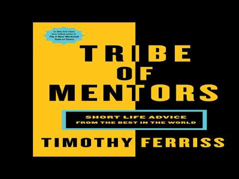 Tribe of Mentors By Tim Ferriss : Intro and The 11 Questions That Changed My Life