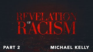 The Revelation of Racism - Christian Nationalism