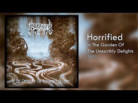 Horrified - In The Garden Of The Unearthly Delights (FULL ALBUM, 1993)