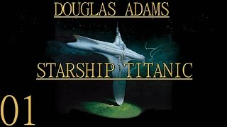 Starship Titanic - [01/06] - English Walkthrough