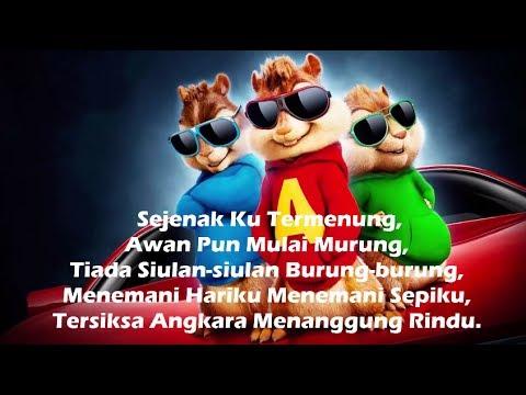 Menahan Rindu - Wany Hasrita  Lirik Versi Chipmunks