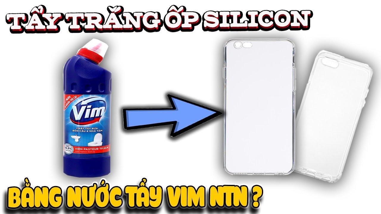 Thử tẩy trắng Ốp Silicon trong bằng nước tẩy Vim NTN ( Silicon cover TIP )  | Văn Hóng
