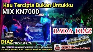Rada DIAZ Kau Tercipta Bukan Untukku MIX KN7000 DJ MDR DIAZ PROGRESSIVE 2018