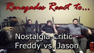 Renegades React to... Nostalgia Critic - Freddy vs. Jason