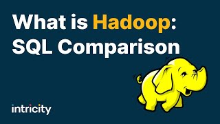 What is Hadoop?: SQL Comparison