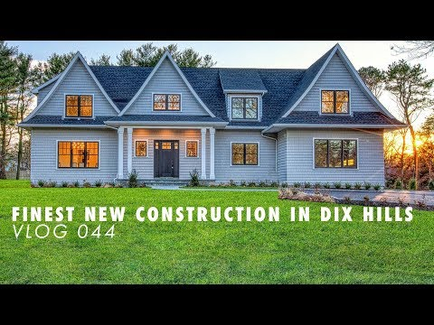 The Finest New Construction in Dix Hills, NY | VLOG 044