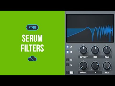 Serum ~ Filters ~ RTFM! Tutorial